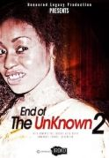 End Of The Unknown 2 on iROKOtv - Nollywood