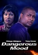 Dangerous Mood on iROKOtv - Nollywood