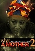 What A  Mother 2 on iROKOtv - Nollywood