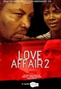 Love Affair 2 on iROKOtv - Nollywood