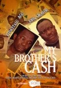 My Brothers Cash on iROKOtv - Nollywood