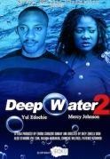 Deep Water 2 on iROKOtv - Nollywood