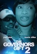The Governors Gift  2 on iROKOtv - Nollywood