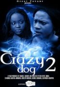 Crazy Dogs 2 on iROKOtv - Nollywood