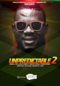 Unpredictable 2 on iROKOtv - Nollywood