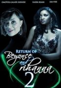 Return Of Beyonce & Rihanna 2 on iROKOtv - Nollywood