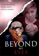 Beyond My Eyes on iROKOtv - Nollywood