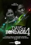 Days Of Bondage 4 on iROKOtv - Nollywood