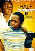 Half Current 2 on iROKOtv - Nollywood