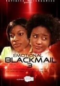 Emotional Blackmail 3 on iROKOtv - Nollywood