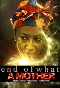 End Of  What A Mother on iROKOtv - Nollywood