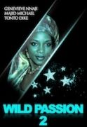 Wild Passion 2 on iROKOtv - Nollywood