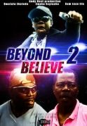 Beyond Belief 2 on iROKOtv - Nollywood