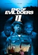 End Of The Evil Doers 2 on iROKOtv - Nollywood
