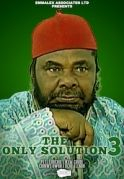 The Only Solution 3 on iROKOtv - Nollywood