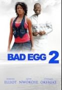 Bad Egg 2 on iROKOtv - Nollywood
