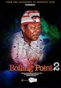Boiling Point  2 on iROKOtv - Nollywood
