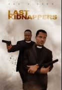 Last Kidnappers on iROKOtv - Nollywood