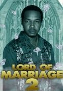 Lord Of Marriage 2 on iROKOtv - Nollywood