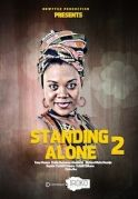 Standing Alone 2 on iROKOtv - Nollywood