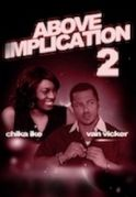 Above Implication 2 on iROKOtv - Nollywood