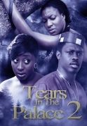 Tears In The Palace 2 on iROKOtv - Nollywood