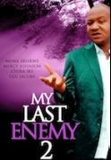 My Last Enemy 2 on iROKOtv - Nollywood