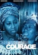 Secret Courage on iROKOtv - Nollywood