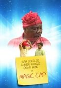 Magic Cap on iROKOtv - Nollywood
