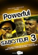 Powerful Saboteurs 3 on iROKOtv - Nollywood