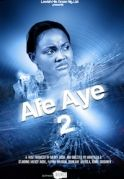 Afe Aye 2 on iROKOtv - Nollywood