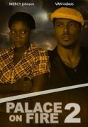 Palace On Fire 2 on iROKOtv - Nollywood