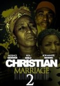 Christian Marriage 2 on iROKOtv - Nollywood