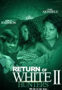 Return Of White Hunters 2 on iROKOtv - Nollywood