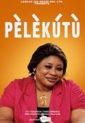 Pelekutu on iROKOtv - Nollywood