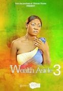 Wealth Aside 3 on iROKOtv - Nollywood