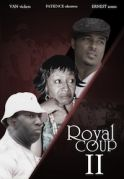 Royal Coup 2 on iROKOtv - Nollywood