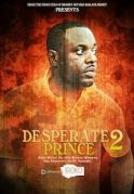 Desperate Prince 2 on iROKOtv - Nollywood