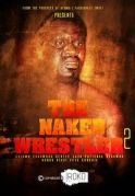 The Naked wrestler 2 on iROKOtv - Nollywood