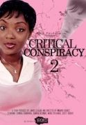 Critical Conspiracy 2 on iROKOtv - Nollywood