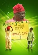 Magic Cap 2 on iROKOtv - Nollywood