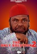 The Only Solution 2 on iROKOtv - Nollywood