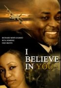 I Believe In You on iROKOtv - Nollywood