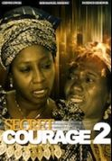 Secret Courage 2 on iROKOtv - Nollywood