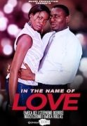 In The Name Of Love on iROKOtv - Nollywood