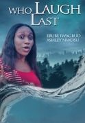 Who Laughs Last on iROKOtv - Nollywood