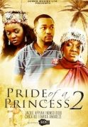 Pride Of A Princess 2 on iROKOtv - Nollywood