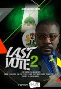 Last Vote 2 on iROKOtv - Nollywood