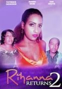 Rihanna Returns  2 on iROKOtv - Nollywood