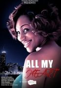 All My Heart on iROKOtv - Nollywood